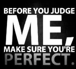 Nu judecati, ca sa nu fiti judecati !
